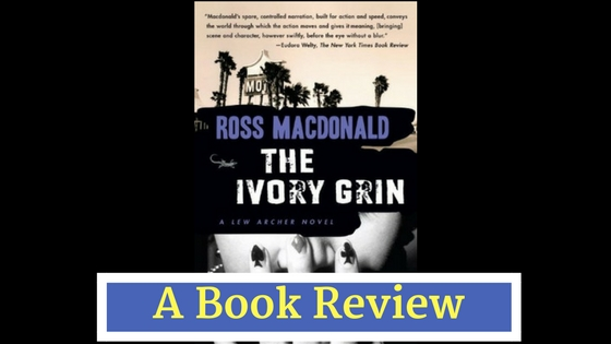 Recommended Reading: 'The Ivory Grin' by Ross Macdonald