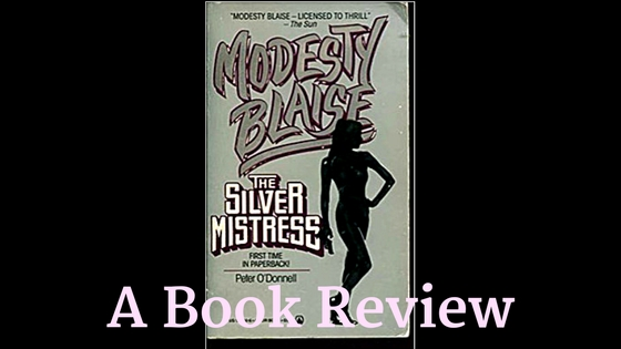 My Latest Book Review: 'Modesty Blaise: The Silver Mistress'