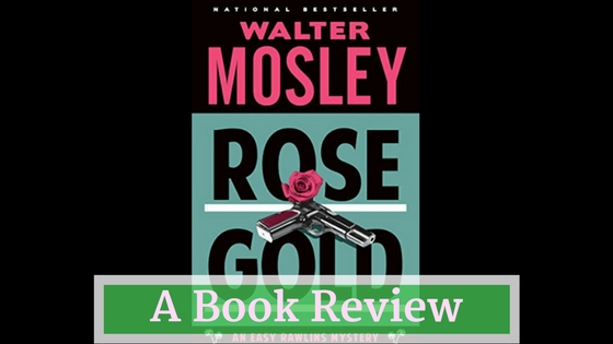 Recommended Reading: 'Rose Gold' by Walter Mosley