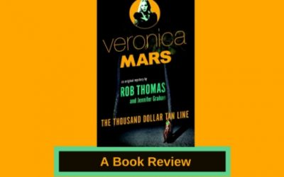 My Book Review of 'Veronica Mars: The Thousand Dollar Tan Line'