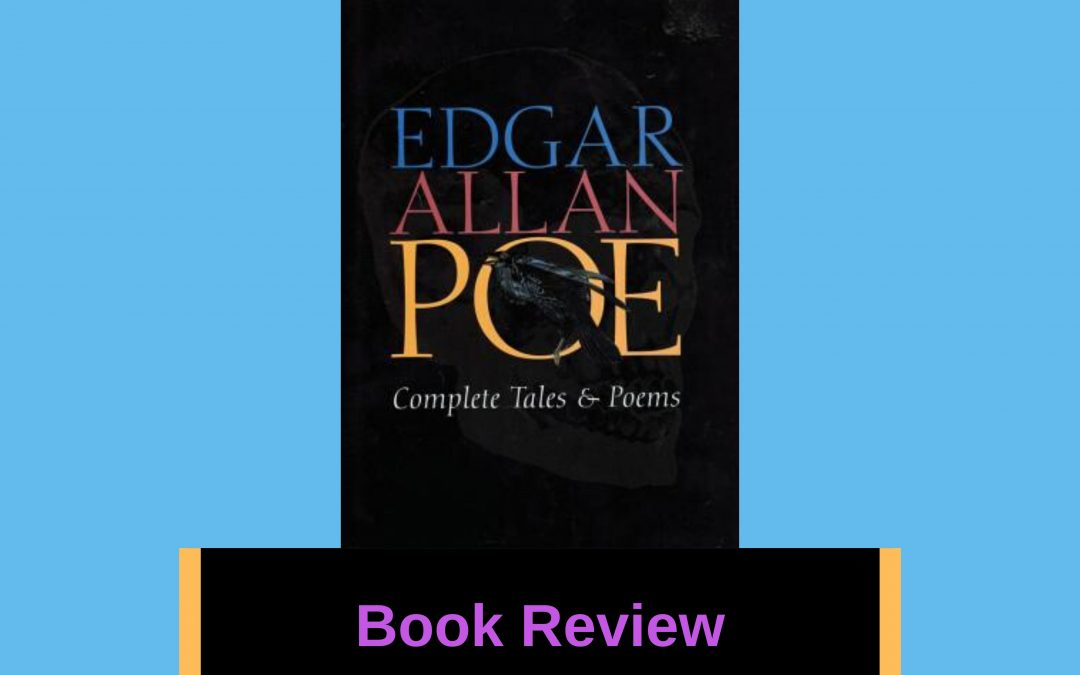 My Book Review of 'Edgar Allan Poe: Complete Tales & Poems