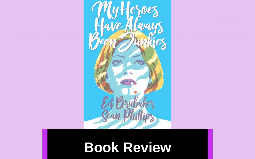 My Book Review of 'My Heroes Have Always Been Junkies'