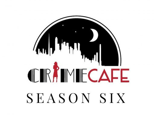 Crime Cafe – Season Six