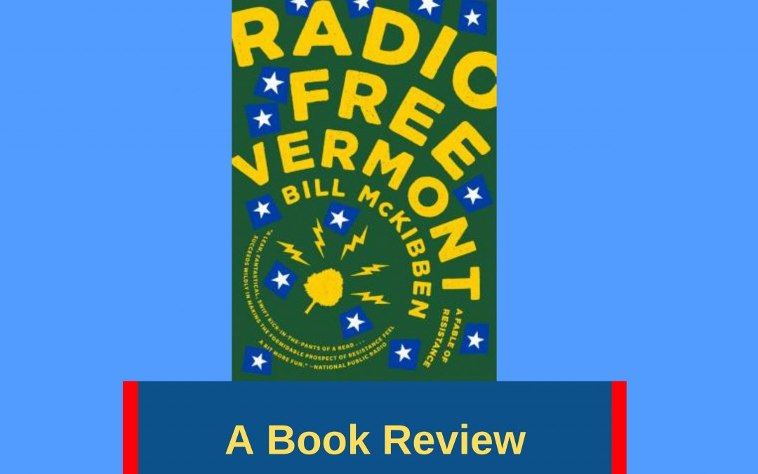My Book Review of 'Radio Free Vermont' — Part Two