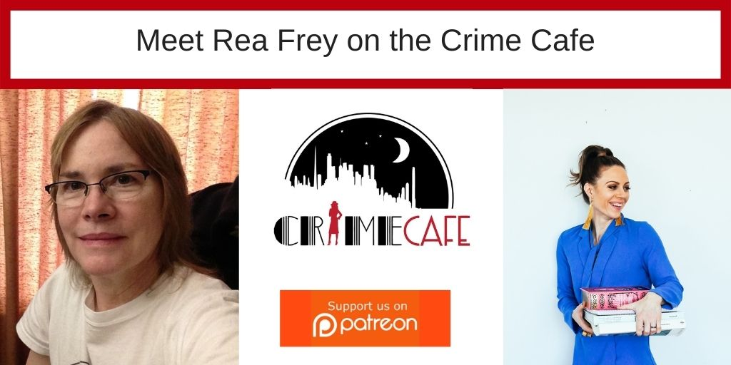 The Crime Cafe Interview with Rea Frey